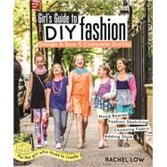Girl's Guide to DIY Fashion by Low, Rachel, 9781607059950