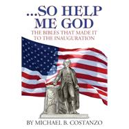 So Help Me God by Costanzo, Michael B., 9781933909950
