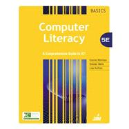 Computer Literacy BASICS: A Comprehensive Guide to IC3 by Morrison; Wells, 9781285759951