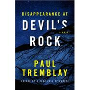 Disappearance at Devil's Rock by Tremblay, Paul, 9780062479952