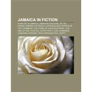 Jamaica in Fiction : Dr. No, Live and Let Die, Wide Sargasso Sea, Countryman by , 9781156979952