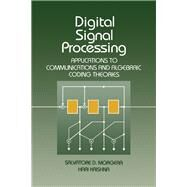 Digital Signal Processing : Applications to Communications and Algebraic Coding Theories by Morgera, Salvatore D.; Krishna, Hari, 9780125069953