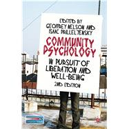 Community Psychology In Pursuit of Liberation and Well-being by Nelson, Geoffrey; Prilleltensky, Isaac, 9780230219953