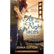 All the Right Places by Sutton, Jenna, 9780425279953