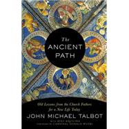 The Ancient Path by TALBOT, JOHN MICHAELAQUILINA, MIKE, 9780804139953