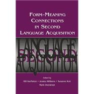 Form-Meaning Connections in Second Language Acquisition by VanPatten; Bill, 9781138839953