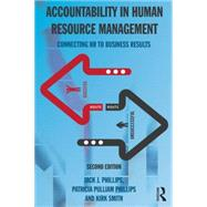 Accountability in Human Resource Management: Connecting HR to Business Results by Phillips; Jack J., 9781138909953