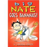 Big Nate Goes Bananas! by Peirce, Lincoln, 9781449489953