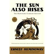 The Sun Also Rises The Hemingway Library Edition by Hemingway, Ernest, 9781476739953
