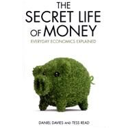 The Secret Life of Money by Davies, Daniel; Read, Tess, 9781782199953