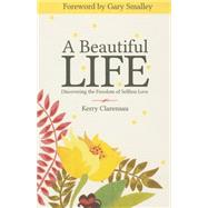 A Beautiful Life by Clarensau, Kerry, 9781938309953