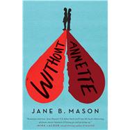 Without Annette by Mason, Jane B., 9780545819954