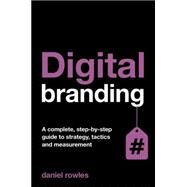 Digital Branding by Rowles, Daniel, 9780749469955