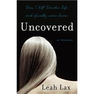 Uncovered by Lax, Leah, 9781631529955
