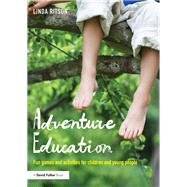 Adventure Education: Fun games and activities for children and young people by Ritson; Linda, 9781138119956