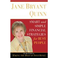 Smart and Simple Financial Strategies for Busy People by Quinn, Jane Bryant, 9780743269957