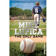 The Only Game by Lupica, Mike, 9781481409957
