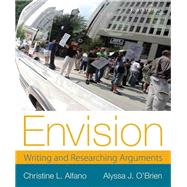 Envision Writing and Researching Arguments by Alfano, Christine L.; O'Brien, Alyssa J., 9780321899958