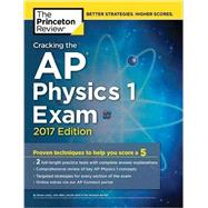 Cracking the AP Physics 1 Exam, 2017 Edition by Princeton Review, 9781101919958