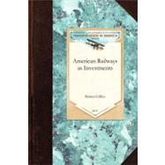 American Railways as Investments by Giffen, Robert, 9781429019958
