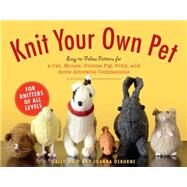 Knit Your Own Pet: Easy-to-follow Patterns for Beginners and Young Knitters by Muir, Sally; Osborne, Joanna, 9781579129958