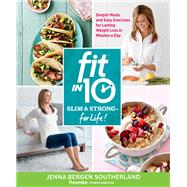 Fit in 10: Slim & Strong--for Life! by Southerland, Jenna Bergen, 9781623369958