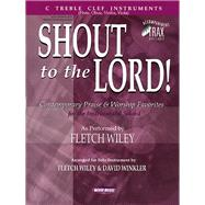 Shout to the Lord! : C Treble Clef Instruments by Wiley, Fletch (CRT); Winkler, David (CRT), 9780634039959