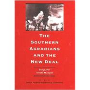 The Southern Agrarians and the New Deal by Bingham, Emily S.; Underwood, Thomas A., 9780813919959