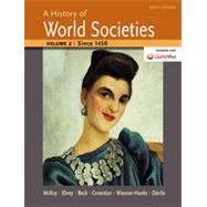 A History of World Societies, Volume 2 Since 1450 by McKay, John P.; Buckley Ebrey, Patricia; Beck, Roger B.; Crowston, Clare Haru; Wiesner-Hanks, Merry E.; Davila, Jerry, 9781457659959