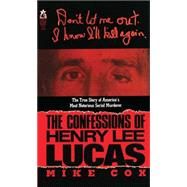 Confessions of Henry Lee Lucas by Cox, 9781501109959