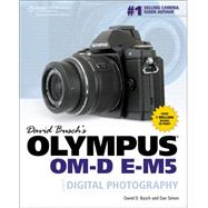 David Busch's Olympus OM-D E-M5 Guide to Digital Photography by Busch, David D.; Simon, Dan, 9781285429960
