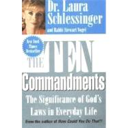 The 10 Commandments: The Significance of God's Laws in Everyday Life by Laura Schlessinger; Stewart Vogel, 9780060929961