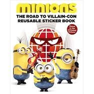 Minions: The Road to Villain-Con: Reusable Sticker Book by King, Trey, 9780316299961