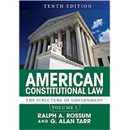 American Constitutional Law, Volume I: The Structure of Government by Rossum,Ralph A., 9780813349961