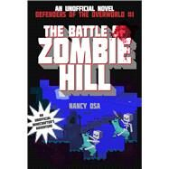 The Battle of Zombie Hill: Defenders of the Overworld #1 by Osa, Nancy, 9781634509961