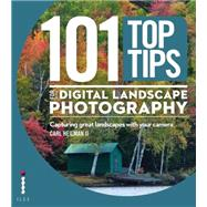 101 Top Tips for Digital Landscape Photography: Using Your Camera to Capture Great Landscapes by Heilman, Carl, 9781781579961