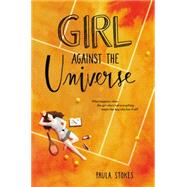 Girl Against the Universe by Stokes, Paula, 9780062379962