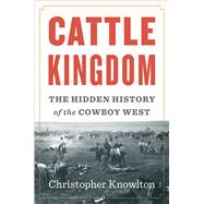 Cattle Kingdom by Knowlton, Christopher, 9780544369962