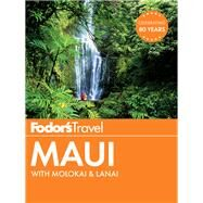 Fodor's Maui by FODOR'S TRAVEL GUIDES, 9781101879962