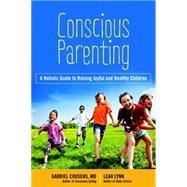 Conscious Parenting by COUSENS, M.D., GABRIELLYNN, LEAH, 9781583949962