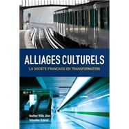 Alliages culturels La societe Fran�aise en transformation (with Premium Web Site Printed Access Card) by Willis Allen, Heather; Dubreil, Sebastien, 9781133309963