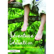 Adventure Education: Fun games and activities for children and young people by Ritson; Linda, 9781138119963