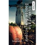 Rise of the Zombie Scarecrows by Loughead, Deb, 9781459809963
