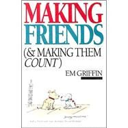 Making Friends (And Making Them Count) by Griffin, Em, 9780877849964