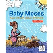 Baby Moses and Other Bible Stories by Glaser, Rebecca; Ferenc, Bill; Trithart, Emma, 9781451499964