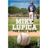 The Only Game by Lupica, Mike, 9781481409964