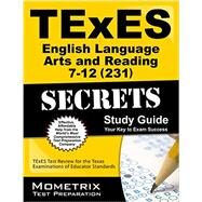 Texes English Language Arts and Reading 7-12 231 Secrets by Texes Exam Secrets Test Prep, 9781627339964