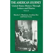 The American Journey United States History Through Letters and Diaries by Markman, Marsha; Corey, Susan; Boe, Jonathan, 9781881089964