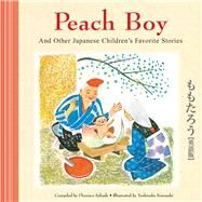 Peach Boy and Other Japanese Children's Favorite Stories by Sakade, Florence, 9784805309964