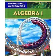 Prentice Hall Mathematics: Algebra 1 by Kennedy, Dan; Charles, Randall I.; Bragg, Sadie Chavis, 9780131339965